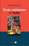 Życie codzienne w Delhi - Maria Skakuj - Puri