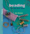 Beading for the first time® - Ann Benson