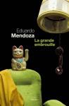 La Grande Embrouille - Eduardo Mendoza, François Maspero
