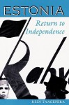 Estonia: Return To Independence - Rein Taagepera