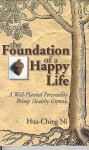 The Foundation of a Happy Life - Hua-Ching Ni
