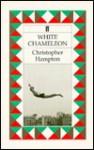 White Chameleon - Christopher Hampton