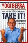 When you come to a fork in the road, take it! - Yogi Berra, Dave Kaplan