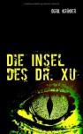 Die Insel des Dr. Xu - Dirk Kr Ger