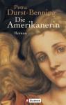 Die Amerikanerin - Petra Durst-Benning