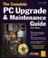 The Complete PC Upgrade and Maintenance Guide - Mark Minasi