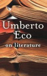 On Literature - Umberto Eco, Martin McLaughlin