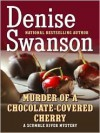Murder of a Chocolate-Covered Cherry - Denise Swanson