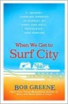 When We Get to Surf City - Bob Greene