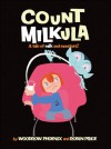Count Milkula: A Tale of Milk and Monsters! - Woodrow Phoenix, Robin Price