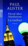 Mond über Manhattan. Leviathan - Werner Schmitz, Paul Auster