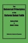 The Universal Principles of the Reform Bahai Faith - Bahá'u'lláh, Abdu'l-Bahá, Frederick Glaysher