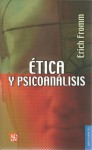 Etica y Psicoanalisis - Erich Fromm