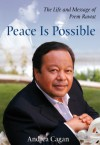 Peace Is Possible: The Life and Message of Prem Rawat - Andrea Cagan