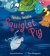 Twinkle, Twinkle, Squiglet Pig - Joyce Dunbar, Tim Hopgood