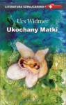 Ukochany matki - Urs Widmer