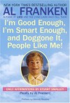 I'm Good Enough, I'm Smart Enough, & Doggone It, People Like Me! - Al Franken, Melody Beattie, Stuart Smalley
