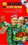 50 Reasons Not to Vote for Bush - Robert Sterling, Greg Palast