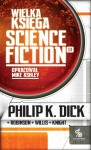 Wielka Księga Science Fiction, t.1 - Philip K. Dick, Robert Sheckley, Peter F. Hamilton, Greg Egan, Robert Reed, Connie Willis, Mark Clifton, Kim Stanley Robinson, Eric Brown, Damon Knight, Frank Lillie Pollock, George C. Wallis