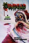 An Undead Christmas: A Zombie Anthology - Anthony Giangregorio