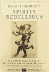 Spirits Rebellious - Kahlil Gibran