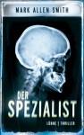 Der Spezialist: Thriller (German Edition) - Mark Allen Smith