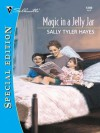 Magic in a Jelly Jar (Harlequin Special Edition) - Sally Tyler Hayes