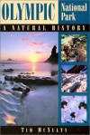 Olympic National Park: A Natural History - Tim McNulty