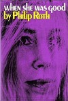 When She Was Good - Philip Roth