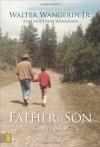 Father and Son: Finding Freedom - Walter Wangerin Jr., Matthew Wangerin