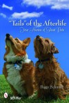 """Tails"" of the Afterlife: True Stories of Ghost Pets - Peggy Schmidt"