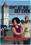 Don't Get Mad...Get Even - Short Stories Vol. 2 - Kicked to the Kerb - J. L. Campbell