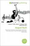 August Rush - Frederic P. Miller, Agnes F. Vandome, John McBrewster