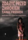 Zdążyć przed zmrokiem - Tana French