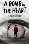 A Bomb in the Heart - Wajdi Mouawad, Linda Gaboriau