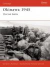 Okinawa 1945: The Last Battle - Gordon L. Rottman, Howard Gerrard
