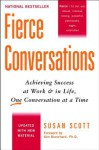 Fierce Conversations: Achieving Sucess at Work and in Life One Conversation at a Time - Susan Scott