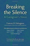 Breaking The Silence: A Caregiver's Voice - Frances H. Kakugawa, Sandra Williams