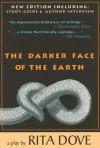 The Darker Face of the Earth - Rita Dove