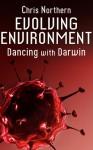 Evolving Environment: Dancing with Darwin - Chris Northern