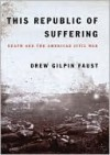 This Republic of Suffering - Drew Gilpin Faust, Lorna Raver