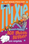 Trixie Ace Ghost Buster - Ros Asquith