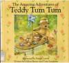 The Amazing Adventures Of Teddy Tum Tum - Gillian Breese, Tony Langham, Patrick Lowry