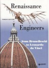 Renaissance Engineers: From Brunelleschi To Leonardo Da Vinci - Paolo Galluzzi