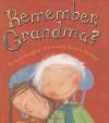 Remember, Grandma? - Laura Langston