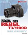 David Busch's Canon EOS Rebel T3/1100D Guide to Digital SLR Photography - David D. Busch