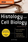 Deja Review Histology & Cell Biology, Second Edition - Jae W. Song, Jae Song