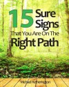 15 Sure Signs That You Are On The Right Path - Michael Hetherington
