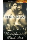 Bought and Paid For - Debra Glass