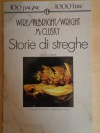 Storie di streghe - Henry Wire, Robert C. Albright, Stanley F. Wright, Thorp McClusky, Gianni Pilo, Sebastiano Fusco